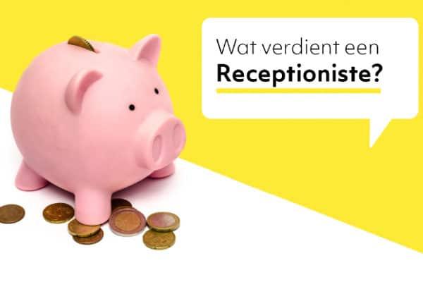 Wat verdient een Receptioniste?