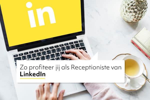 LinkedIn voor Receptionisten